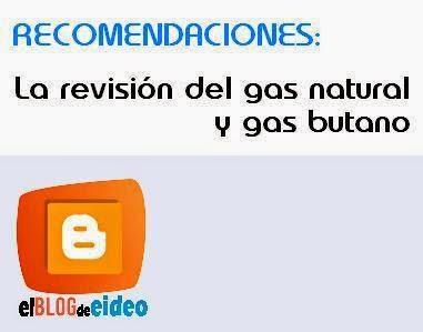 El blog de eideo recomendaciones a los usuarios de gas for Revision gas butano empresas autorizadas