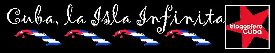 Cuba, la Isla Infinita