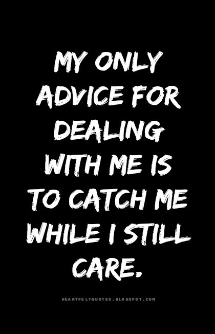 Who Cares About me Quotes me While i Still Care