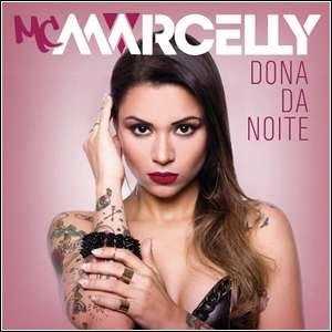 Baixar MC Marcelly – Dona da Noite (2015)