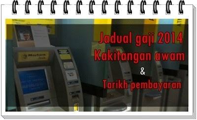 gaji tahun 2014 untuk kakitangan awam, jadual bayaran gaji 2014