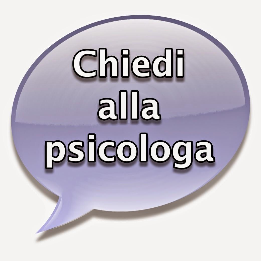 Chiedi alla Psicologa