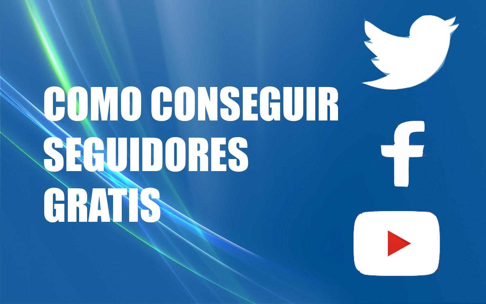 Como conseguir seguidores en facebook, twitter y suscriptores en ...