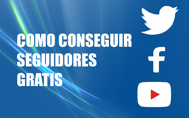 Como conseguir seguidores en facebook, twitter y suscriptores en youtube