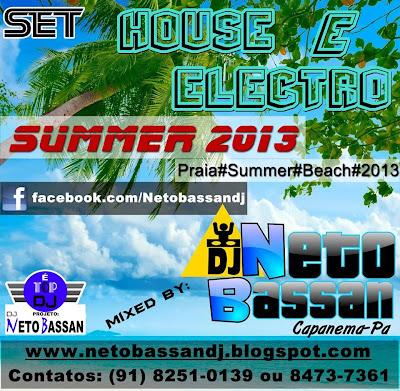 SET HOUSE & ELECTRO SUMMER 2013 - MIXING DJ NETOBASSAN (Praia#Summer#Beach#2013)