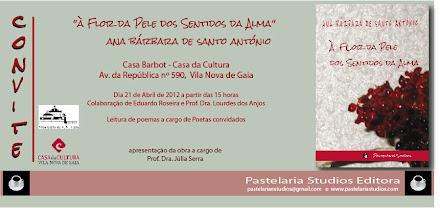 """Convite lançamento do livro  """"À FLOR DA PELE DOS SENTIDOS DA ALMA""""    dia 21 de Abril 2012"""