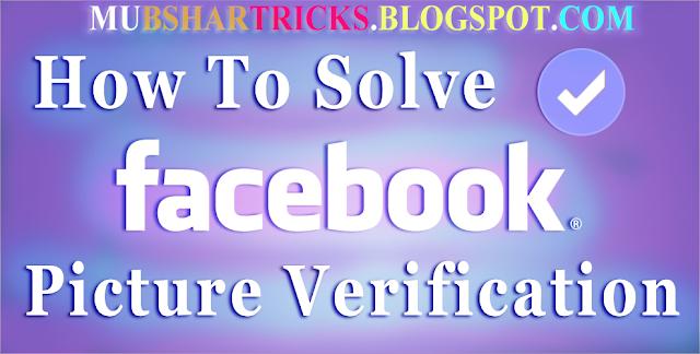 How To Solve Facebook Pictuer Verification Video Tutorial in Urdu-By Mubshar KashmiRi update 10/15/2015