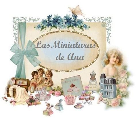 """""""LAS MINIATURAS DE ANA"""""""