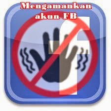 Tips Mengamankan Akun Facebook