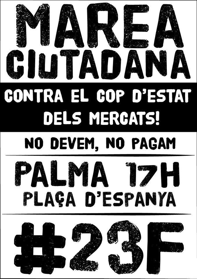 #MareaCiutadana23F: contra el cop d'Estat dels mercats