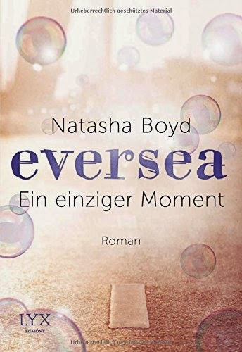 http://www.amazon.de/Eversea-einziger-Moment-Natasha-Boyd/dp/3802597435/ref=sr_1_1_twi_1_pap?ie=UTF8&qid=1430671181&sr=8-1&keywords=eversea