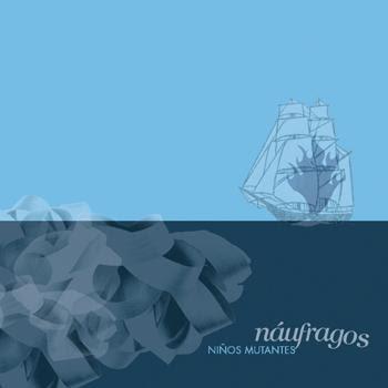 Niños Mutantes – Náufragos (2012)