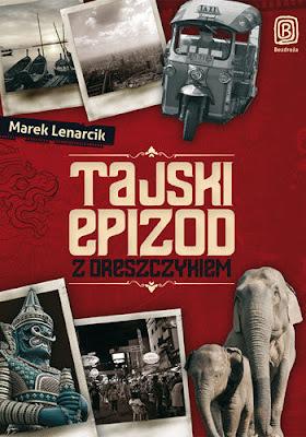 """Marek Lenarcik – """"Tajski epizod z dreszczykiem"""""""