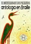 El mercado de los pájaros (Antología en braille)