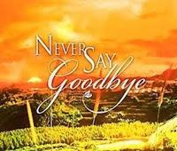 Never Say Goodbye April 1, 2013