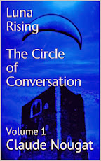 LUNA RISING, The Circle of Conversation (Volume 1) FREE on Smashwords, 99 cents on Amazon