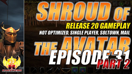 Shroud Of The Avatar Release 20 → Not Optimized, Single Player, Soltown, Mail & More