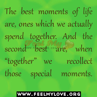 The best moments of life are