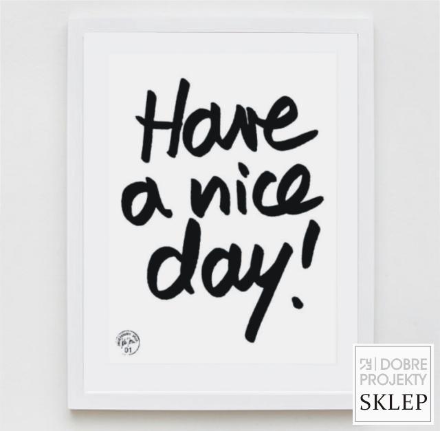 http://www.dobreprojekty-sklep.com/grafiki-napisy/78-have-a-nice-day.html