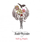 Jon Byrne - Built By Angels