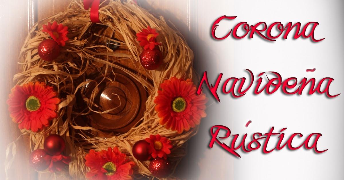 Haz regalos las mejores ideas para tus regalos corona for Decoracion navidena rustica