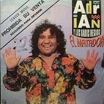 Adrián y los Dados Negros El Matador 1991 Disco Completo