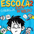 [News] - Escola 2: O Rebelde está de volta, Editora Arqueiro