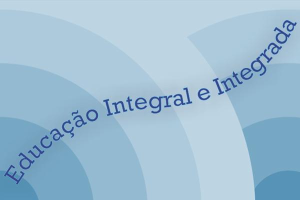 O que é Educação Integral e Integrada?