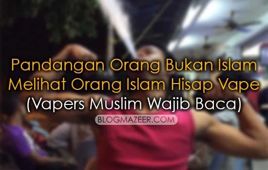 Pandangan Orang Bukan Islam Melihat Orang Islam Hisap Vape