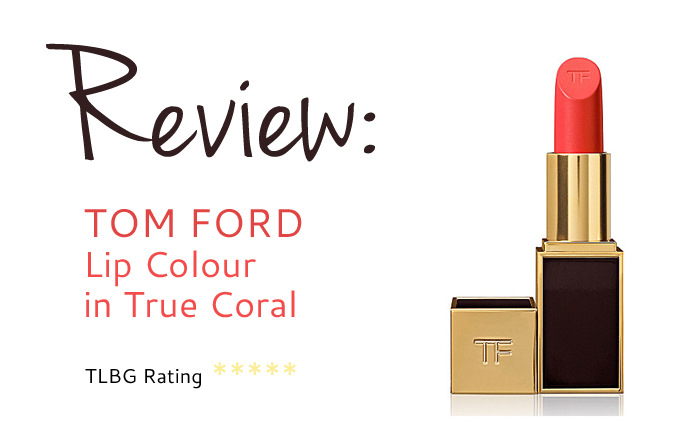 Review: Tom Ford True Coral