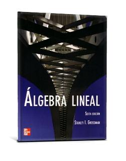 Algebra%2BLineal%252C%2B6ta%2BEdici%25C3%25B3n Algebra Lineal, 6ta Edición   Stanley I. Grossman