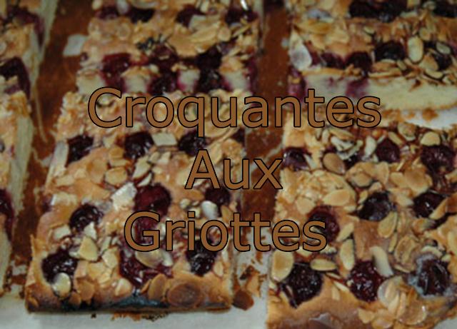 Recette Gâteau : Croquantes Aux Griottes