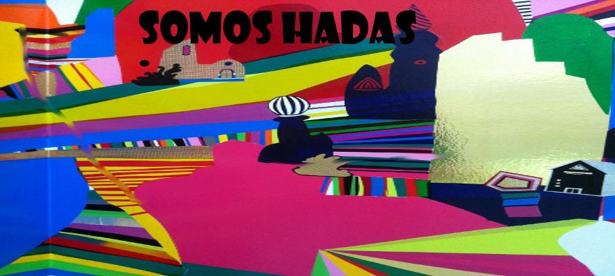 SOMOS HADAS