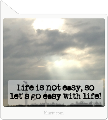 life, go easy, quote