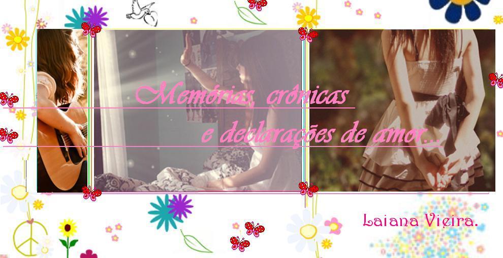 """""""Memórias, Crônicas e Declarações de Amor..."""""""