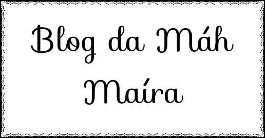 Blog da Mah Maíra