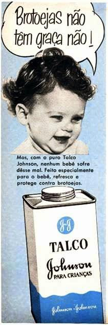 Propaganda do Talco Johnson em meados dos anos 40 que prometia saúde à pele do bebê.