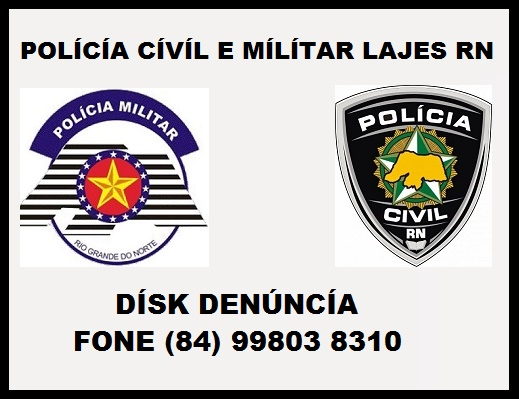 POLICIA CIVIL E MILITAR DISK DENUNCIA LAJES RN