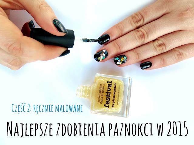 Najlepsze zdobienia paznokci w 2015! Część 2: ręcznie malowane