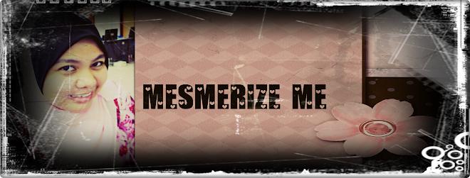 MESMERIZE ME