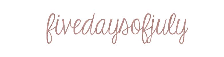 fivedaysofjuly