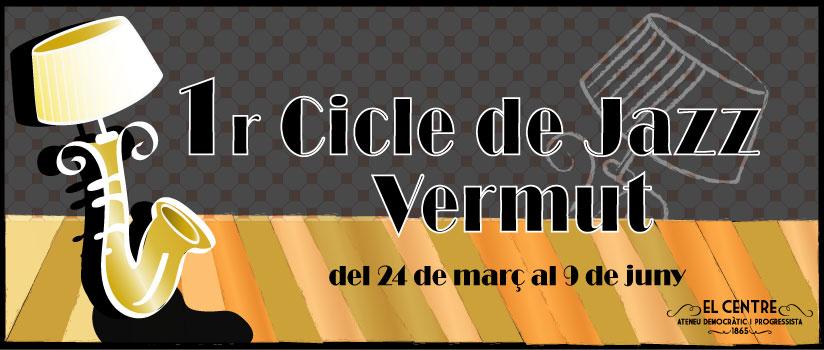 Cicle de Jazz - Vermut