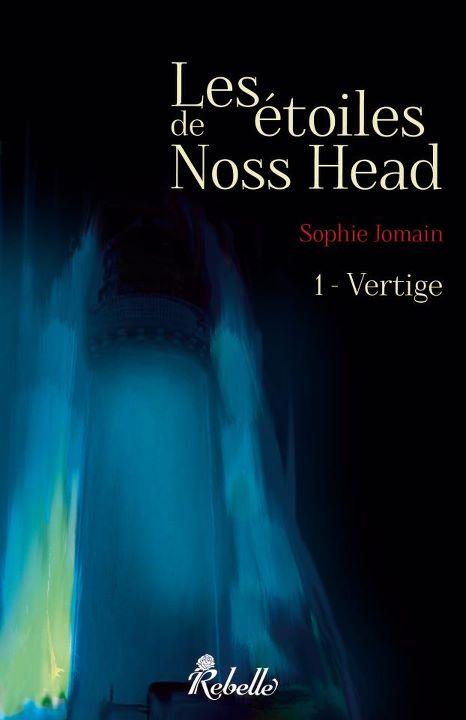 Les étoiles de Noss Head : Vertiges - Tome 1 - Sophie Jomain Les+%25C3%25A9toiles+de+noss+head+tome+1+vertige