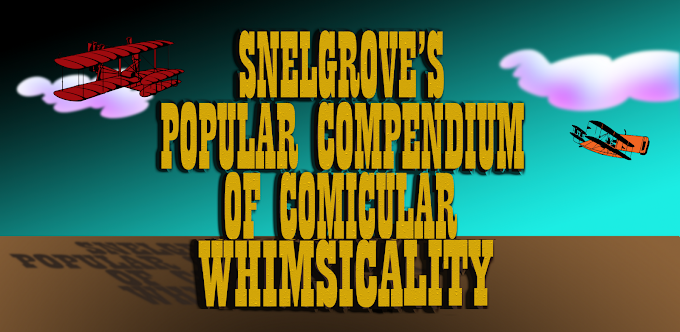 SNELGROVE&#39;S POPULAR COMPENDIUM OF COMICULAR WHIMSICALITY