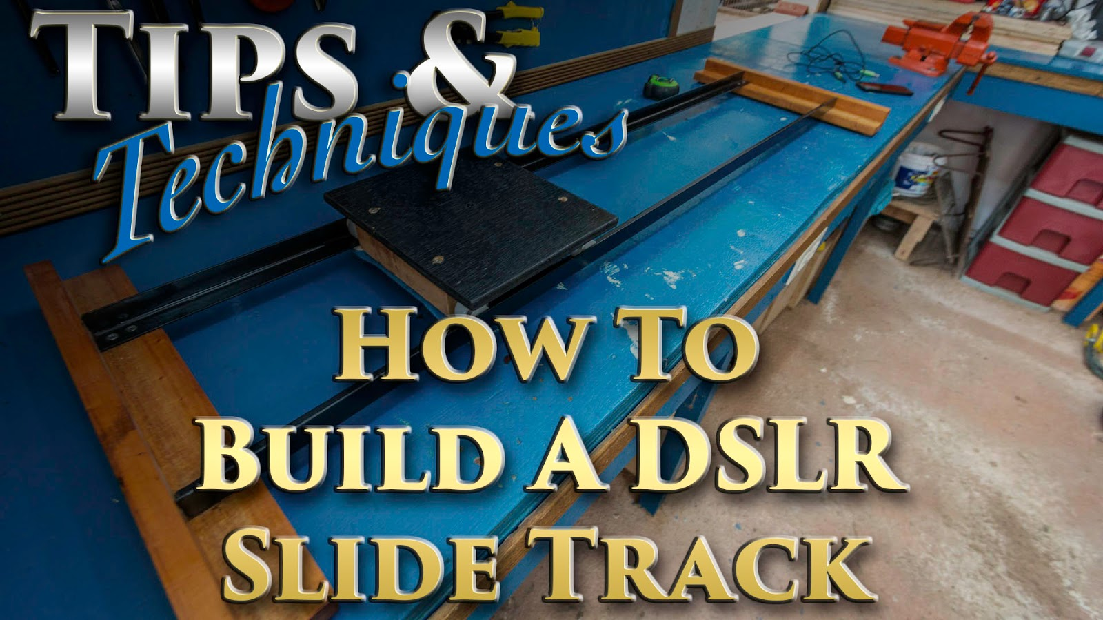 Learn How To Build A DSLR Slide Track