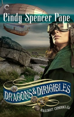 Dragons & Dirigibles (Gasligth Chronicles #7) by Cindy Spencer Pape