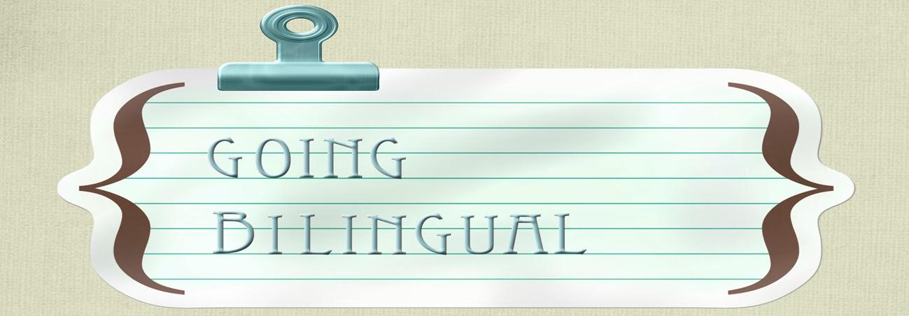Going Bilingual