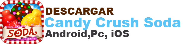 Descarga Candy Crush Soda | Pc, Android, iPhone,Tablets Trucos