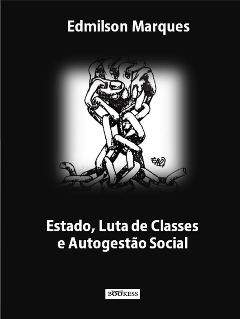 Estado, Luta de Classes e Autogestão Social