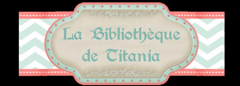 La bibliothèque de Titania